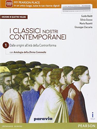Classici nostri contemporanei. Con Divina commedia. Per le Scuole superiori. Con e-book. Con espansione online: 1