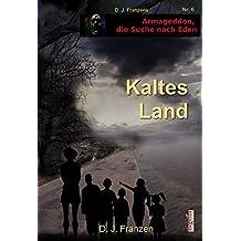 Kaltes Land (Armageddon, die Suche nach Eden 6)