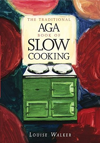 The Traditional Aga Book of Slow Cooking (Aga and Range Cookbooks)