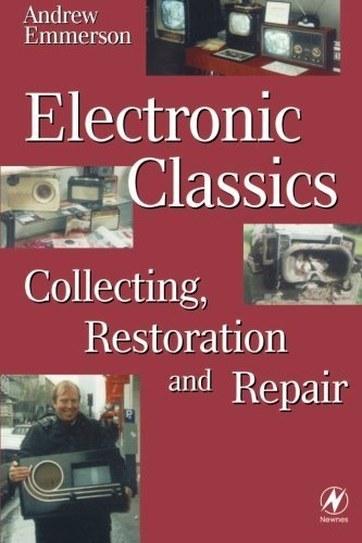 Electronic Classics: Collecting, Restoring and Repair by Andrew Emmerson (1998-09-28)