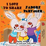 I Love to Share J'adore Partager: English French Bilingual Book
