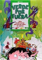 Verde por fuera.Libro de adivinanzas para los que saben de cuentos (Spanish Edition) by Antonio A. Gomez Yebra (2008-03-21)