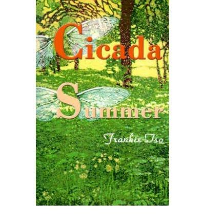 Cicada Summer  CICADA SUMMER  By Tso Frankie Dec012000 Paperback pdf epub download ebook