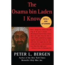 The Osama bin Laden I Know: An Oral History of al Qaeda's Leader First Free Press Tra edition by Bergen, Peter L. (2006) Taschenbuch