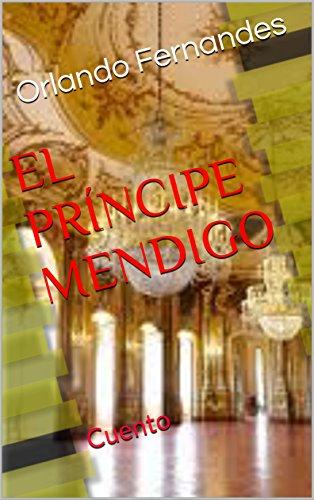 EL PRÍNCIPE MENDIGO: Cuento (Spanish Edition)