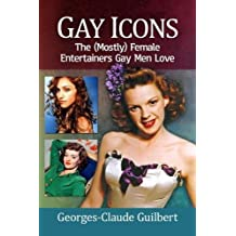Gay Icons: The Mostly Female Entertainers Gay Men Love