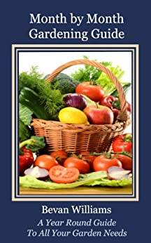 Month by Month Gardening Guide / Free Resource Guide Included (English Edition) par [Williams, Bevan]