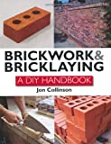 Brickwork and Bricklaying: A...
