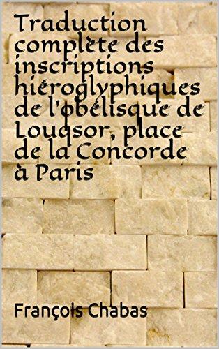 Traduction complte des inscriptions hiroglyphiques de loblisque de Louqsor, place de la Concorde  Paris