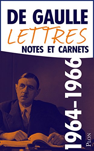 Lettres, notes et carnets, tome 10 : 1964-1966