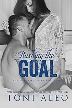 Rushing The Goal (nashville Assassins Series Book 6) por Toni Aleo