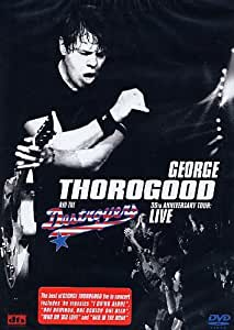 George Thorogood - 30th Anniversary Tour: Live [DVD] [2002]