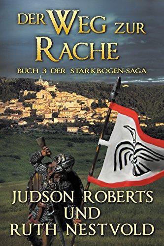 Der Weg zur Rache: Buch drei der Starkbogen-Saga (Die Starkbogen-Saga 3)