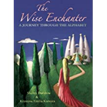 The Wise Enchanter: A Journey through the Alphabet by Shelley Davidow (2005-10-01)