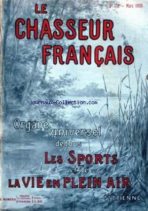 CHASSEUR FRANCAIS (LE) [No 432] du 01/03/1926 - LA CHASSE - LE CHIEN - LA PECHE - CYCLISME - AUTOMOBILISME - AERONAUTIQUE - SPORTS - HIPPISME - PHOTOGRAPHIE - VOYAGES - A LA CAMPAGNE - JARDINS - LA MAISON - LA MODE - MEDECINE.