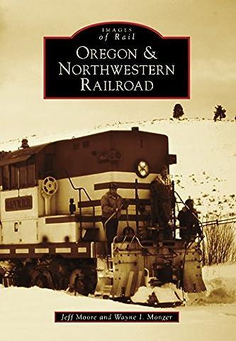 Oregon & Northwestern Railroad (Images of