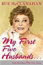 My First Five Husbands..And the Ones Who Got Away by Rue McClanahan (2007-04-10)