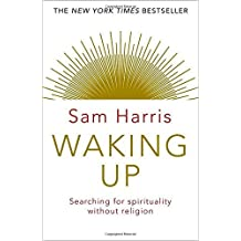 Waking Up: Searching for Spirituality Without Religion by Sam Harris (2015-09-10)