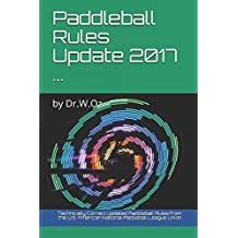 Paddleball Rules Update 2017 ...: by Dr.W.Oz (Paddleball Updates, Band 2)