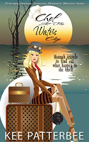 the-chef-at-the-waters-edge-hannah-starvling-amateur-woman-sleuth-romantic-mystery-series-book-1-eng