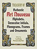 Treasury of Authentic Art Nouveau Alphabets, Decorative Initials, Monograms, Frames and Ornaments