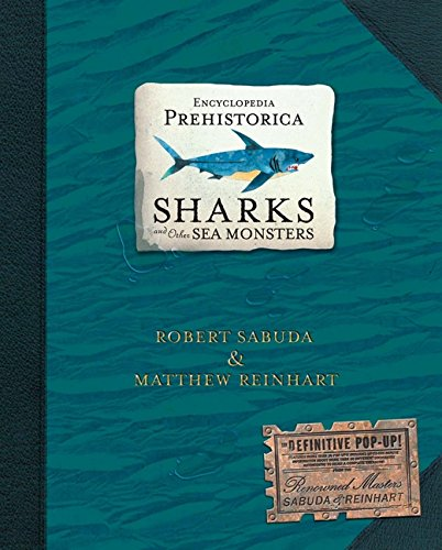 Encyclopedia Prehistorica Sharks and Other Sea Monsters: The Definitive Pop-Up por Matthew Reinhart