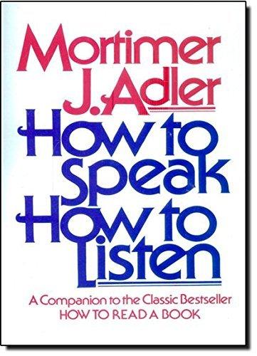 How to Speak How to Listen by Mortimer J. Adler (1997-04-01)