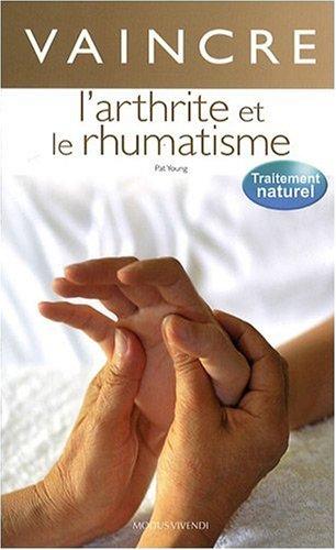 Vaincre l'arthrite et le rhumatisme