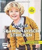Småland - Skandinavisch stricken für Babys und Kinder: Kinderkleidung in den Größen 56-152