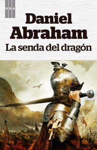 La senda del dragón (FANTASTICA) por Daniel Abraham