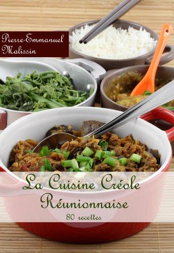 La cuisine créole  réunionnaise  80 recettes