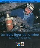 Les trois âges de la mine dans le Nord-Pas-de-Calais