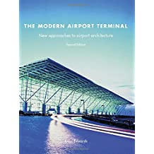The Modern Airport Terminal: New Approaches to Airport Architecture