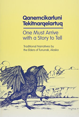 Qanemcikarluni Tekitnarqelartuq: One Must Arrive with a Story to Tell por Eliza Orr