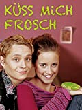 Küss mich, Frosch