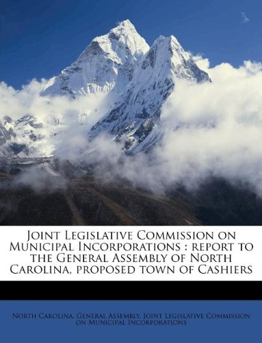 Joint Legislative Commission on Municipal Incorporations: report to the General Assembly of North Carolina, proposed town of Cashiers