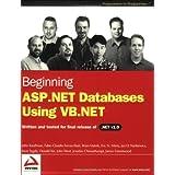 Beginning ASP.NET Databases Using VB.NET: Written and Tested for Final Release of .NET V.1.0 (Programmer to Programmer)