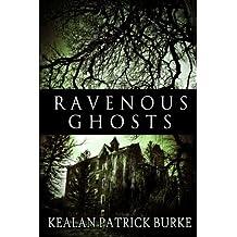 Ravenous Ghosts by Kealan Patrick Burke (2013-02-05)