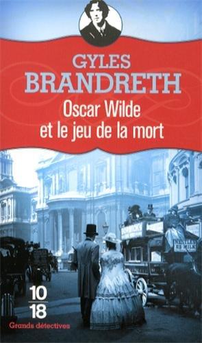 OSCAR WILDE ET JEU DE LA MORT par GYLES BRANDRETH