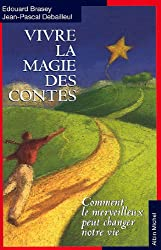 Vivre la magie des contes : Comment le merveilleux peut changer notre vie