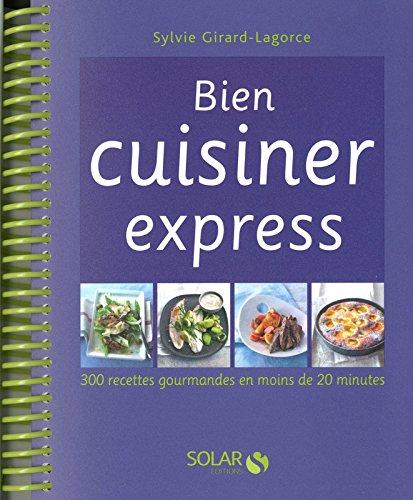 Bien cuisiner express par Sylvie GIRARD-LAGORCE