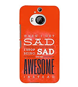 FUSON Sad Awesome Inside 3D Hard Polycarbonate Designer Back Case Cover for HTC One M9 Plus :: HTC One M9+ :: HTC One M9+ Supreme Camera