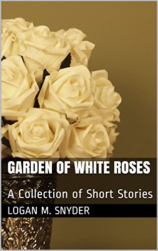 The Garden of White Roses (English Edition)