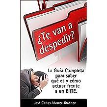 ¿Te van a despedir?: La guía completa para saber qué es y como actuar frente a un ERTE