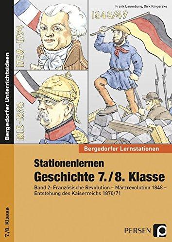 Stationenlernen Geschichte 7./8. Klasse - Band 2: Französische Revolution - Märzrevolution 1848 - Entstehung des Kaiserreichs 1870/71
