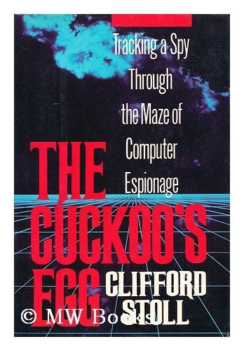 The Cuckoo's Egg: Tracking a Spy Through the Maze of Computer Espionage by Clifford Stoll (1989-09-26)