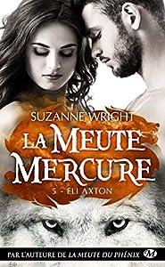 Eli Axton: La Meute Mercure, T5