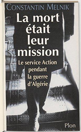 Livre gratuits La Mort était leur mission: Le service Action durant la guerre d'Algérie pdf