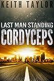 CORDYCEPS: Last Man Standing Book 2