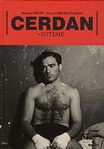 Cerdan - Intime de Franck Roubaud-Abad
